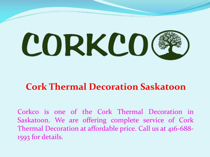 cork thermal decoration saskatoon n.