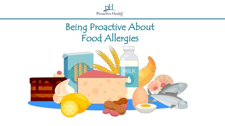 being proactive about food allergies n.