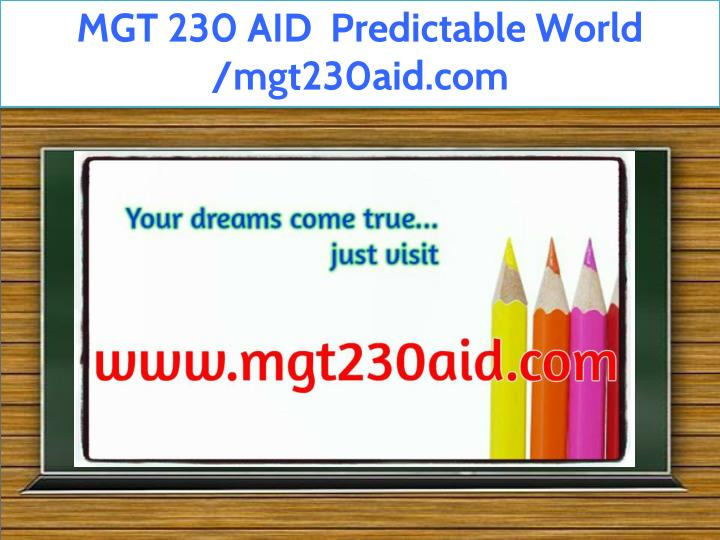 mgt 230 aid predictable world mgt230aid com n.