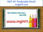 mgt 411 predictable world mgt411 com