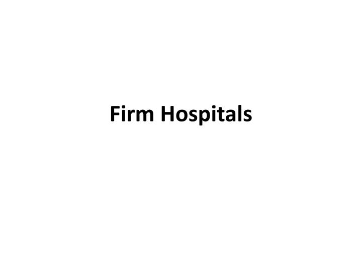 firm hospitals n.