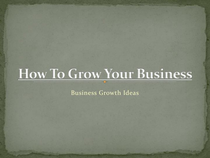 how to grow your business n.