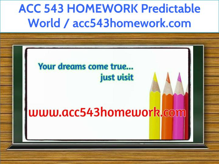 acc 543 homework predictable world acc543homework n.