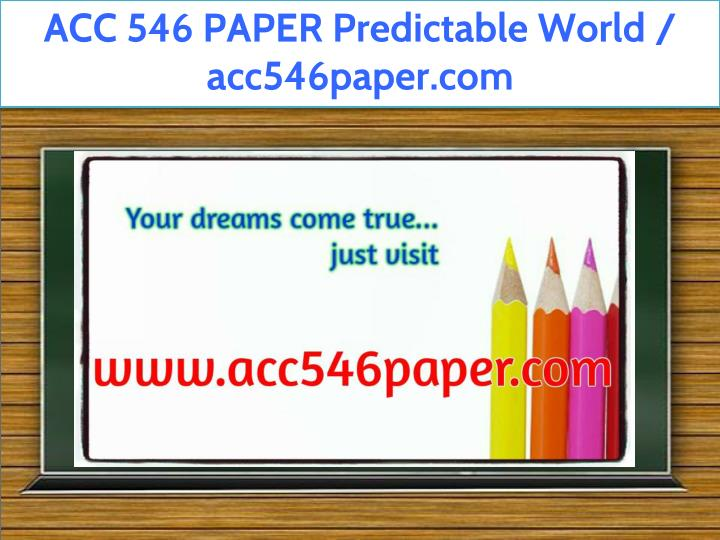 acc 546 paper predictable world acc546paper com n.