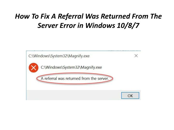 how to fix a referral was returned from the server error in windows 10 8 7 n.
