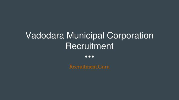 vadodara municipal corporation recruitment n.