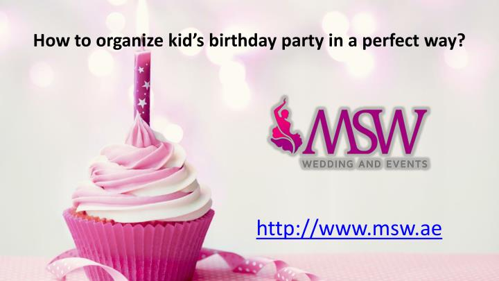 how to organize kid s birthday party in a perfect way n.