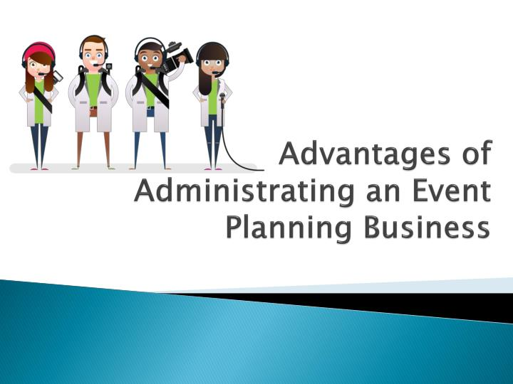 advantages of administrating an event planning business n.
