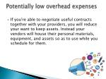potentially low overhead expenses