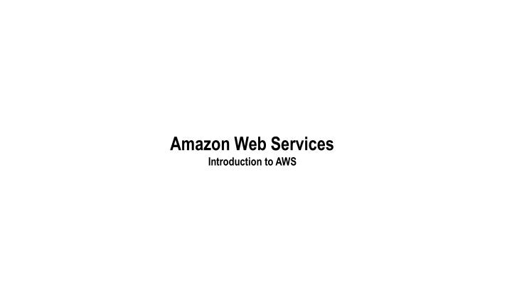 amazon web services introduction to aws n.