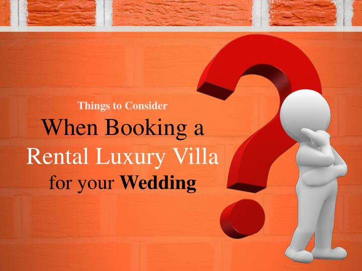 things to consider when booking a rental luxury villa for your wedding n.