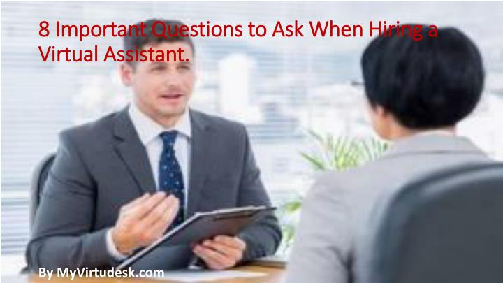 8 important questions to ask when hiring a virtual assistant n.
