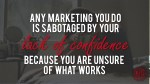 any marketing you do is sabotaged by your
