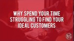 why spend your time struggling to find your ideal