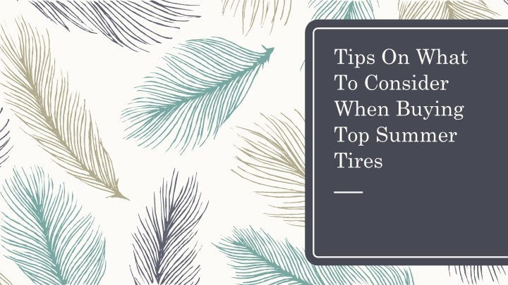 tips on what to consider when buying top summer n.