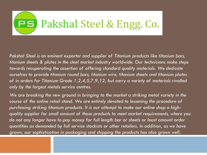 pakshal steel is an eminent exporter and supplier n.