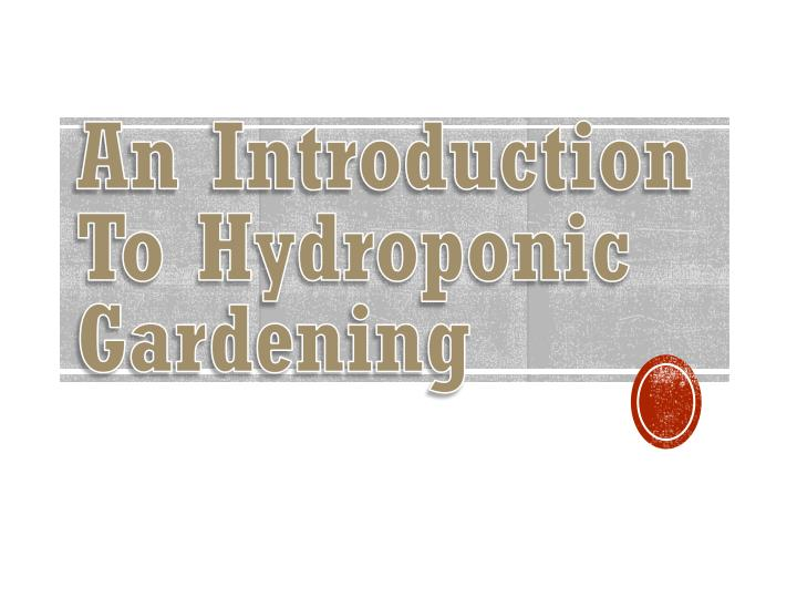 an introduction to hydroponic gardening n.