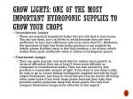grow lights one of the most important hydroponic supplies to grow your crops