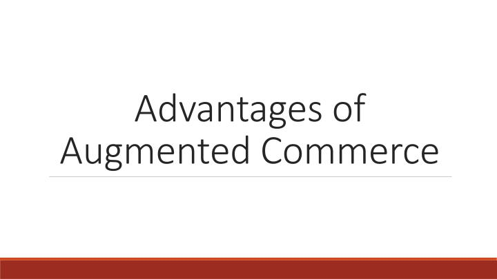 advantages of augmented commerce n.