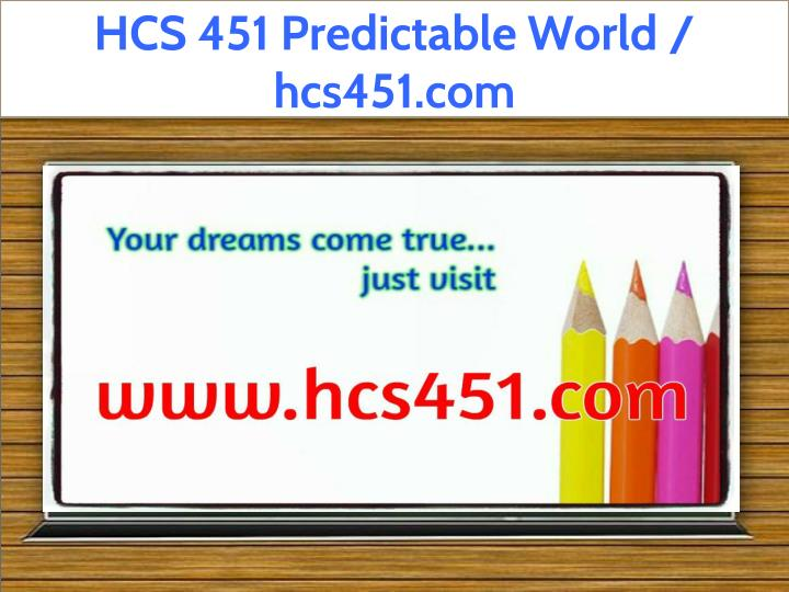 hcs 451 predictable world hcs451 com n.