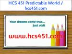 hcs 451 predictable world hcs451 com