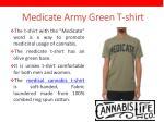 medicate army green t shirt