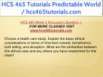 hcs 465 tutorials predictable world 6