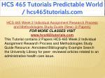 hcs 465 tutorials predictable world 9