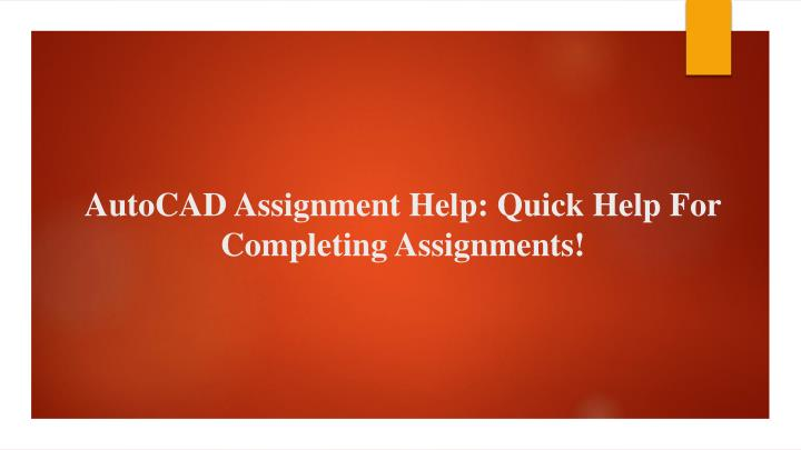 autocad assignment help quick help for completing assignments n.