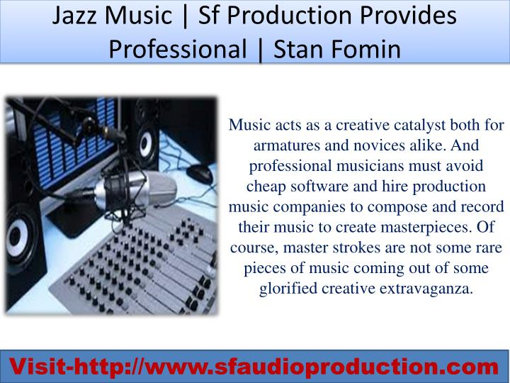 jazz music sf production provides professional stan fomin n.