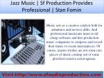 jazz music sf production provides professional stan fomin