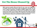 get the house cleaned up