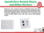 install new switch plates and other devices