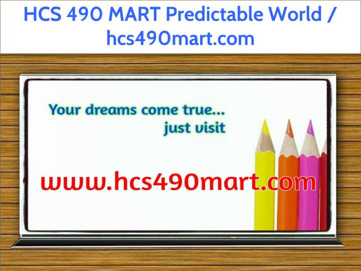hcs 490 mart predictable world hcs490mart com n.