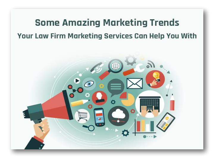 some amazing marketing trends your law firm marketing services can help you with n.