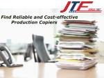 find reliable and cost effective production