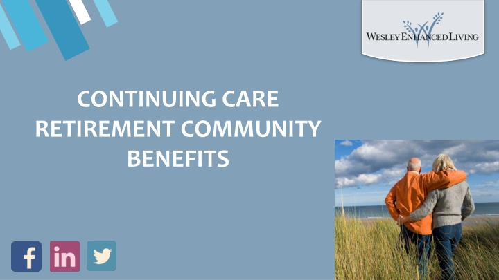continuing care retirement community benefits n.