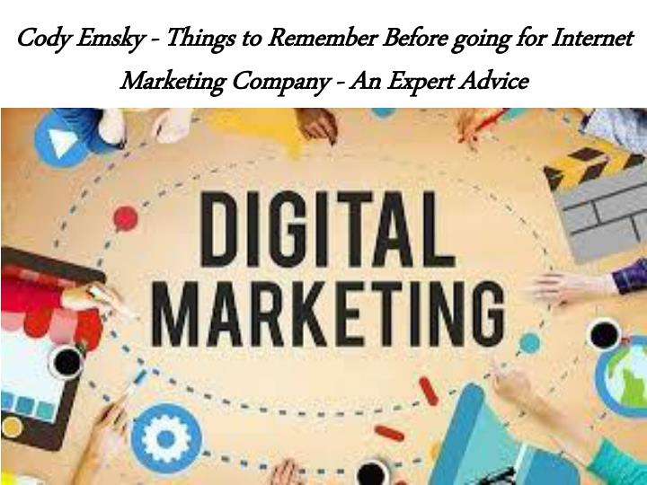 cody emsky things to remember before going for internet marketing company an expert advice n.