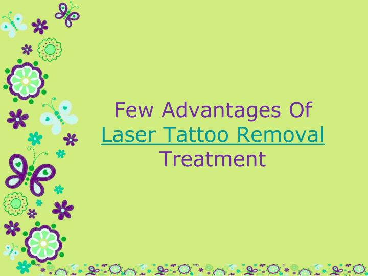 few advantages of laser tattoo removal treatment n.