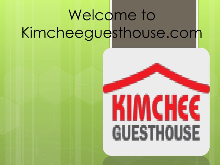 welcome to kimcheeguesthouse com n.