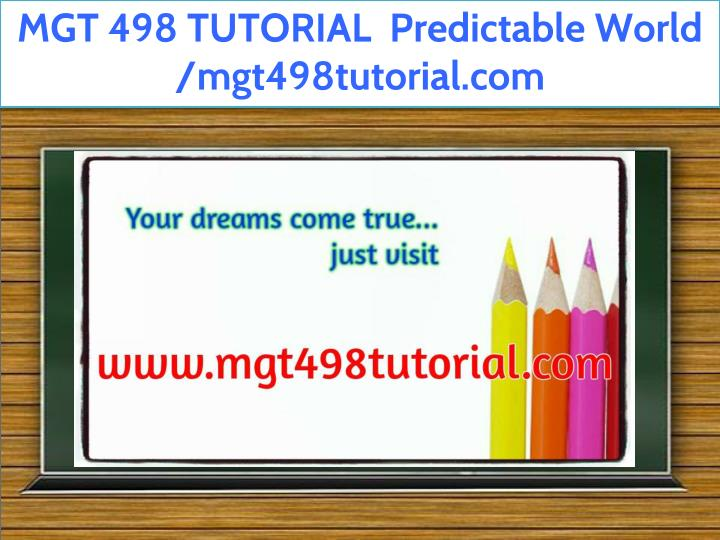 mgt 498 tutorial predictable world mgt498tutorial n.