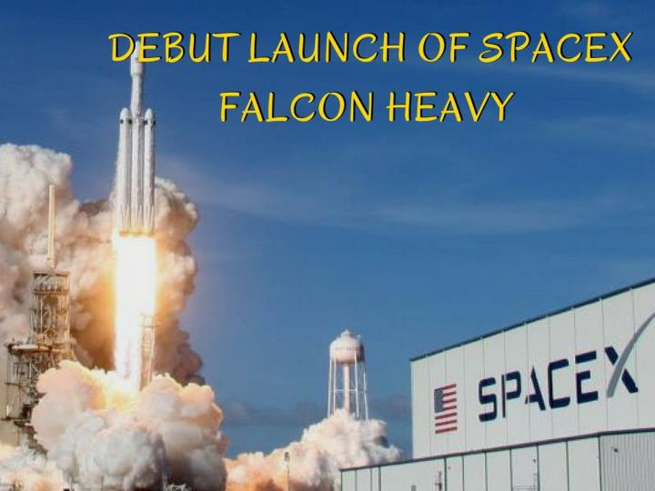debut launch of spacex falcon heavy n.