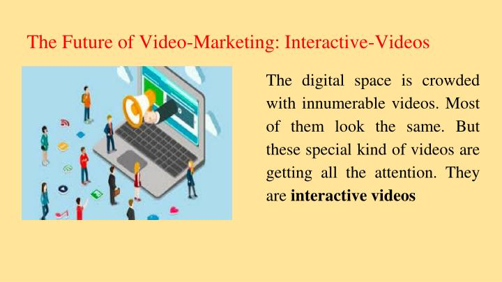 the future of video marketing interactive videos n.