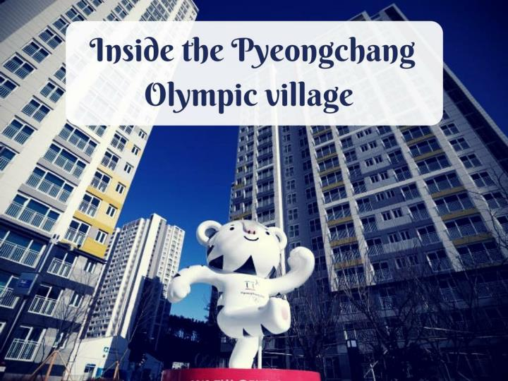inside the pyeongchang olympic village n.