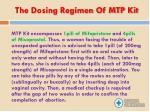the dosing regimen of mtp kit