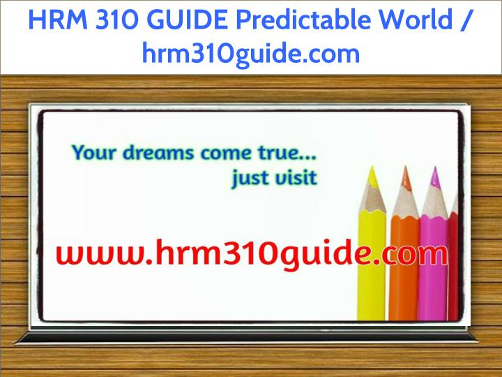 hrm 310 guide predictable world hrm310guide com n.