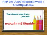 hrm 310 guide predictable world hrm310guide com