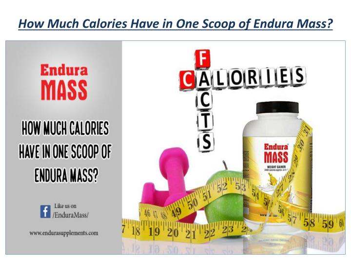 how much calories have in one scoop of endura mass n.