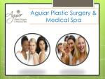 aguiar plastic surgery medical spa
