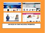 no need to visit multiple websites